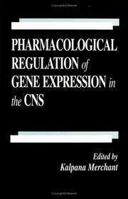 Cover of: Pharmacological regulation of gene expression in the CNS |