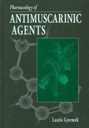 Cover of: Pharmacology of antimuscarinic agents | Laszlo Gyermek