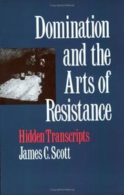 Cover of: Domination and the Arts of Resistance | James C. Scott