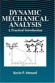 Cover of: Dynamic mechanical analysis | Kevin Peter Menard