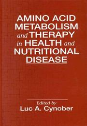 Cover of: Amino acid metabolism and therapy in health and nutritional disease |