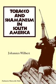 Cover of: Tobacco and Shamanism in South America (Psychoactive Plants of the World Series)