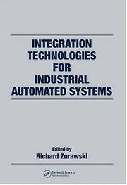 Cover of: Integration Technologies for Industrial Automated Systems (Industrial Information Technology) | Richard Zurawski