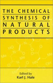 Cover of: The Chemical Synthesis of Natural Products | Karl Hale