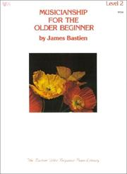 Cover of: Musicianship for the older beginner, Level 2 (The Bastien older beginner piano library, Level 2) |