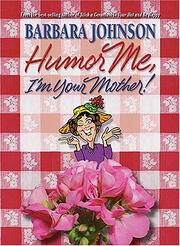 Cover of: Humor Me, I'm Your Mother
