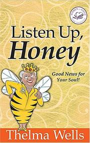 Cover of: Listen up, Honey: lessons Granny taught me about living my life, loving the Lord, and leaving a legacy