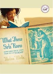Cover of: What These Girls Knew: How Girls Back Then Talk to Us Today (Women of Faith)