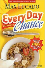 Cover of: Every Day Deserves a Chance: Wake Up to the Gift of 24 Hours