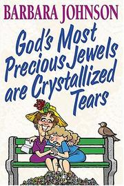 Cover of: God's Most Precious Jewels Are Crystallized Tears