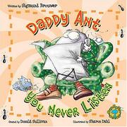 Cover of: Daddy Ant, you never listen | Sigmund Brouwer