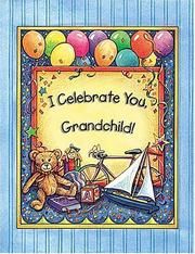 Cover of: I Celebrate You, Grandchild! | Beverly Burge