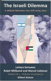 Cover of: The Israeli Dilemma: A Debate Between Two Left-Wing Jews: Letters Between Marcel Liebman and Ralph Miliband