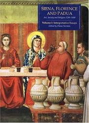 Cover of: Siena, Florence, and Padua: Art, Society, and Religion 1280-1400, Volume 1 | Diana Norman