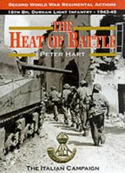 Cover of: The Heat of Battle: The 16th Battalion Durham Light Infantry  | Peter Hart