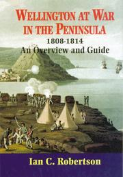 Cover of: Wellington at war in the peninsula, 1808-1814 | Robertson, Ian