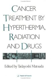 Cover of: Cancer treatment by hyperthermia, radiation, and drugs |