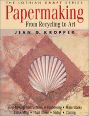 Cover of: Papermaking | Jean G. Kropper