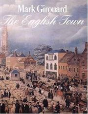 Cover of: The English town: A History of Urban Life