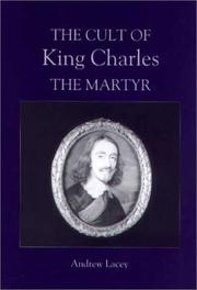 Cover of: The cult of King Charles the martyr | Andrew Lacey