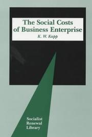 Cover of: Social Costs of Business Enterprise, 3rd ed. (Socialist Renewal Library)