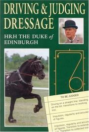 Cover of: Driving and Judging Dressage | HRH the Duke of Edinburgh KG