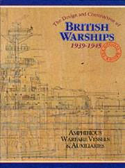 Cover of: The Design and Construction of British Warships, 1939-1945