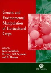 Cover of: Genetic and environmental manipulation of horticultural crops |