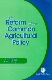 Cover of: reform of the common agricultural policy | Adrian Kay