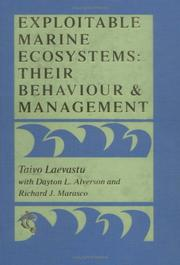 Cover of: Exploitable Marine Ecosystems: Their Behaviour and Management : The Nature and Dynamics of Marine Ecosystems  | Taivo Laevastu