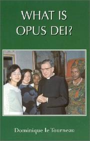 Cover of: What is Opus Dei? | D. Le Tourneau