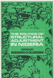 Cover of: The politics of structural adjustment in Nigeria