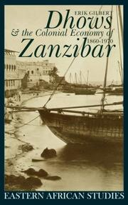 Cover of: Dhows & the Colonial Economy of Zanzibar, 1860-1970 (Eastern African Studies) | Erik Gilbert