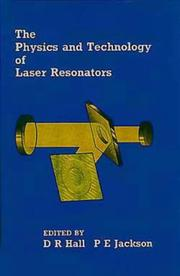 Cover of: The Physics and Technology of Laser Resonators | Hall