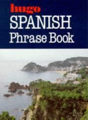 Cover of: Spanish Phrase Book (Hugo's Simplified System)