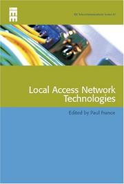 Cover of: Local Access Network Technologies (IEE Telecommunications) | Paul France