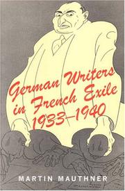 German Writers in French Exile 1933-1940 by Martin Mauthner