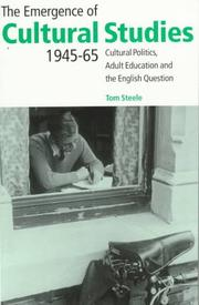 Cover of: emergence of cultural studies | Tom Steele