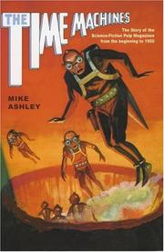 Cover of: Time Machines: The Story of the Science-Fiction Pulp Magazines from the Beginning to 1950 (Liverpool University Press - Liverpool Science Fiction Texts & Studies)