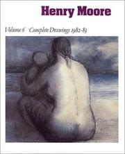 Cover of: Henry Moore Complete Drawings 1982-1983  | Ann Garrould, Henry Moore