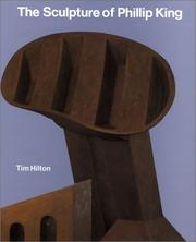 Cover of: The sculpture of Phillip King | Timothy Hilton