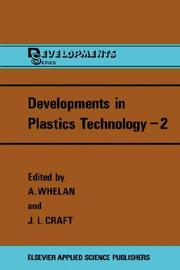 Cover of: Developments in Plastics Technology (Developments Series) |