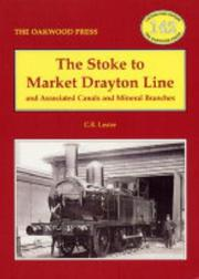 Cover of: The Stoke to Market Drayton line, and associated canals and mineral branches