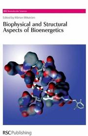 Cover of: Biophysical and Structural Aspects of Bioenergetics (Biomolecular Sciences Series) | M. Wikstrom