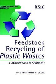 Cover of: Feedstock Recycling of Plastic Wastes (Royal Society of Chemistry Clean Technology Monographs) | J.H. Clark