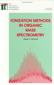 Cover of: Ionization methods in organic mass spectrometry | Alison E. Ashcroft