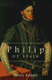 Philip of Spain by Henry Kamen