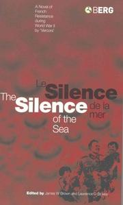 Cover of: The silence of the sea =: le silence de la mer : a novel of French resistance during World War II