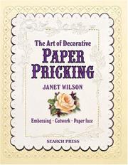 Cover of: The Art of Decorative Paper Pricking | Janet Wilson