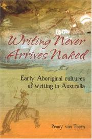 Cover of: Writing Never Arrives Naked | Penny Van Toorn